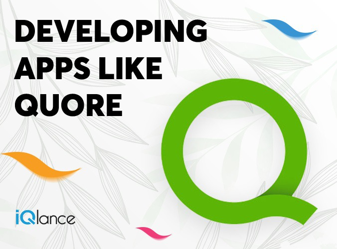Developing an App like Quore