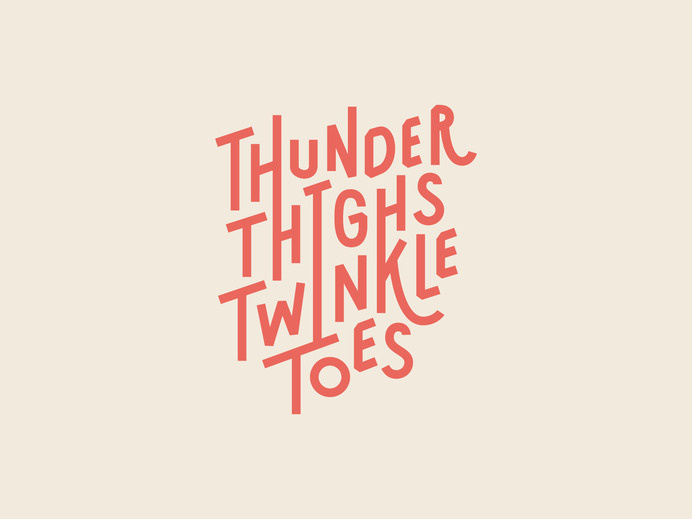 Thunder Thighs Twinkle Toes by Michelle Wang #typography