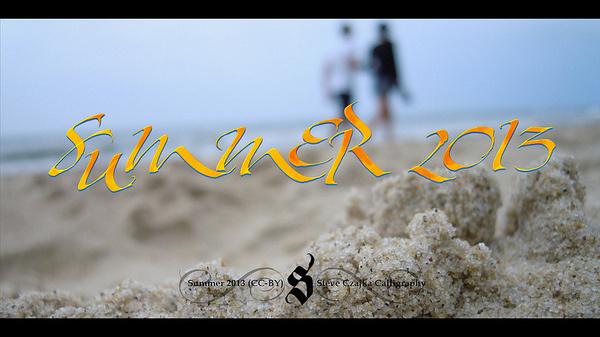 Summer 2013 #calligraphy #2013 #steveczajka #summer