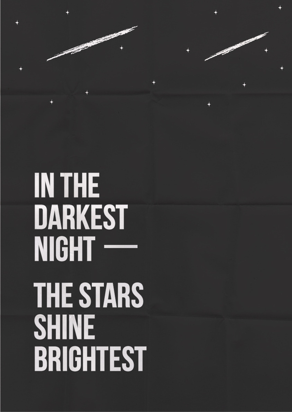 In the darkest night, the stars shine brightest #black #night #stars #poster #type