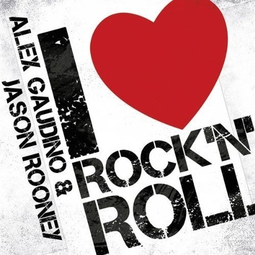 I Love Rock N Roll Alex Gaudino Jason Rooney #heart #n #white #i #rock #black #roll