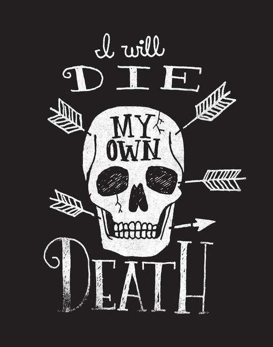 I WILL DIE MY OWN DEATH by Matthew Taylor Wilson