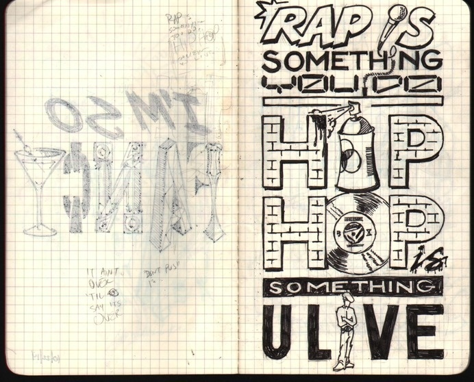 Sketch Type: W02 (102614) Rap is something you do, Hip Hop is something you live!