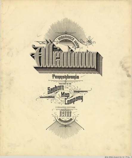 Sanborn Map Company title pages / Sanborn Insurance map - Pennsylvania - ALLENTOWN 1911 #typography #lettering 50% 3219 × 3848 pixels The Typography