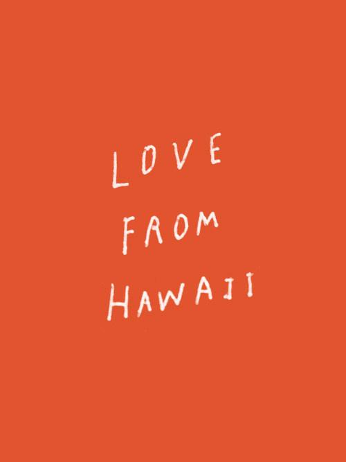 lovefromhawaii 1 #hawaii #orange #typography