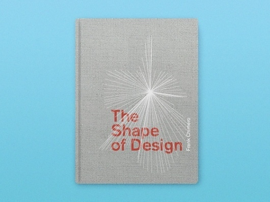 The Shape of Design by Frank Chimero — Kickstarter #chimero #design #book