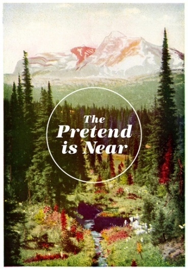 The Pretend Is Near. Art Print by Nick Nelson | Society6 #print #design #nature #poster #art #collage #humor #typography