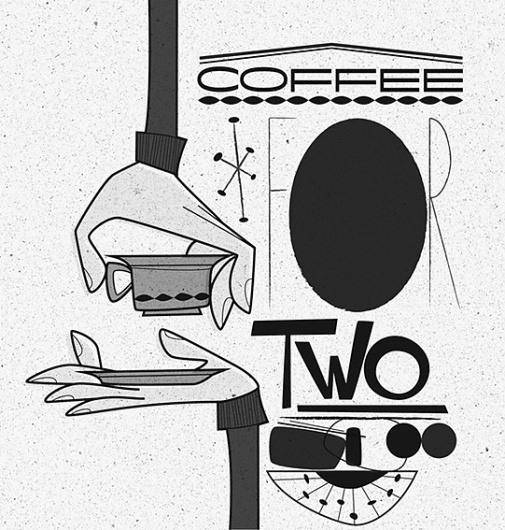 Coffee for Two | Flickr - Photo Sharing! #hands #retro #illustration #mid #century #coffee #typography