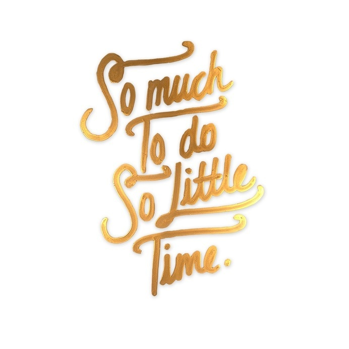100 Days Project: 100 Excuses. #lettering #days #project #type #little #time #gold #100 #so #typography