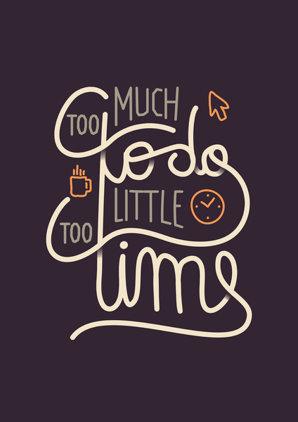 Too much to do too little time Art Print #lettering #typography