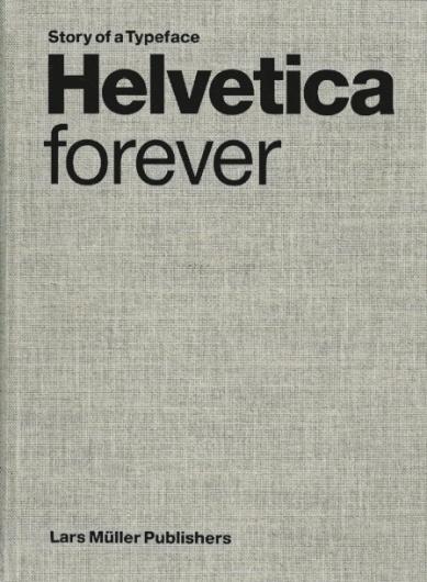 Helvetica Forever — Lars Müller Publishers #helvetica #book #typography