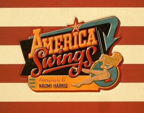 Taschen America: AMERICA SWINGS #1950s #flag #doret #retro #swings #america #michael