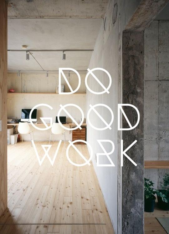 Do Good Work #inspiration #typography