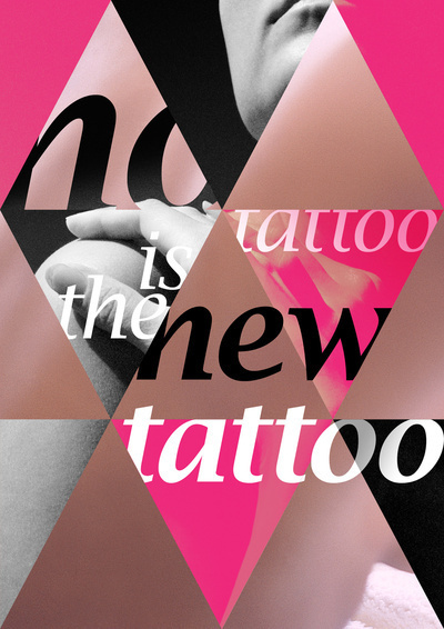 No tattoo is the new tattoo #design #graphic #tattoo #poster #typo #typography