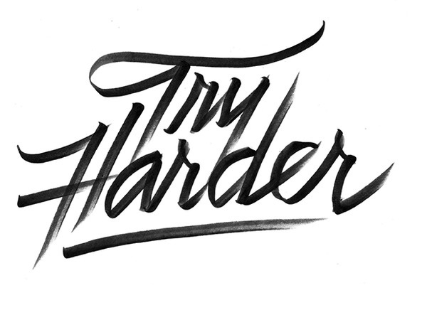 Try Harder #lettering #script #ink #painted #black