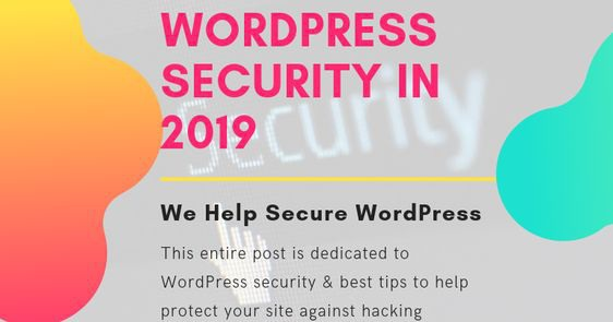 WordPress Site security - Importance & Tips to secure your site in 2019