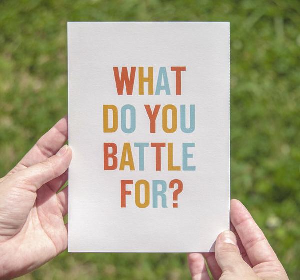 What do you battle for? #lawson #screenprint #matt #bands #battle #brochure