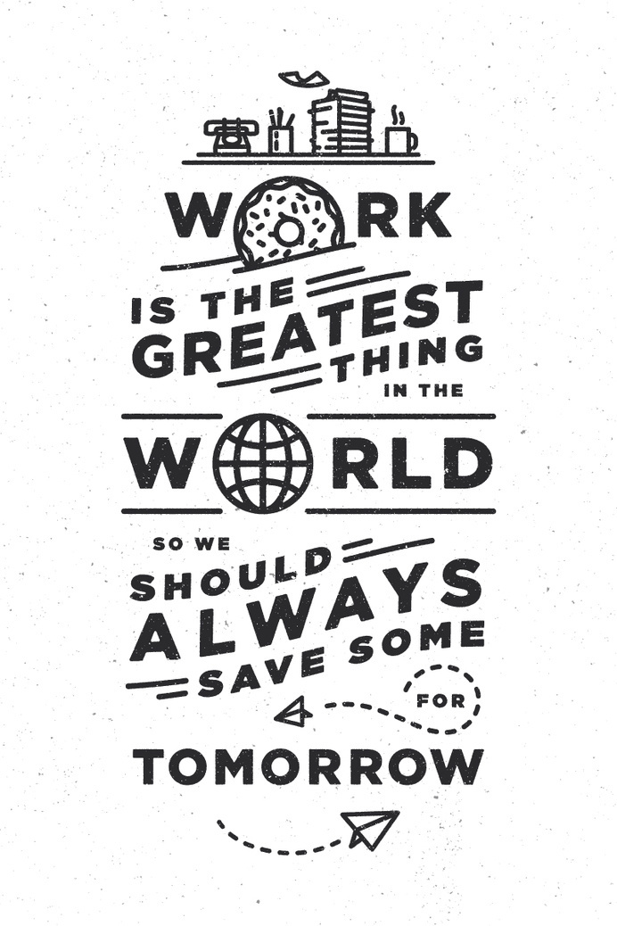 Work is the greatest #type #handlettering #typography