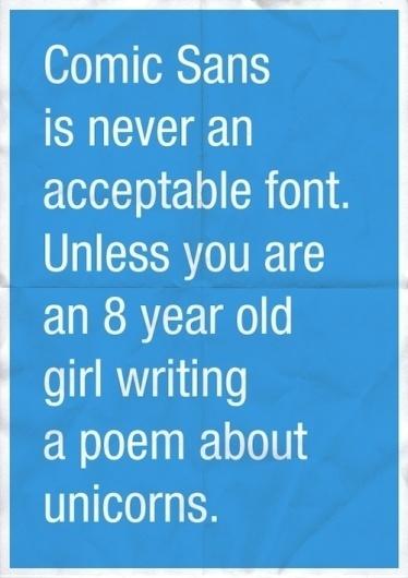 Comic Sans is never an acceptable font #true #type #cyan #blue