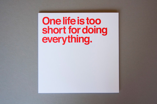"""One life is too short for doing everything."" - Massimo Vignelli #massimo #helvetica #vignelli"