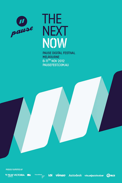 Pause 2012 - The Next Now #pausefest #white #branding #festival #futurebrand #pause #digital #poster #blue #aqua #future