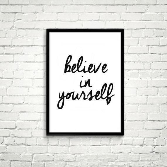 Believe in yourself. #iloveprintable