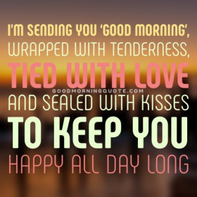61 Sweet & Romantic Good Morning Quotes for Him - Good Morning