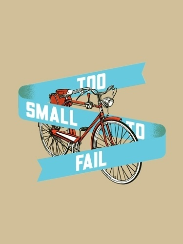 Too Small to Fail by Aesthetic Apparatus #illustration #bike #poster