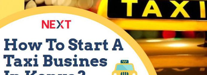 Want To Start Taxi Business In Kenya? Know The Requirements