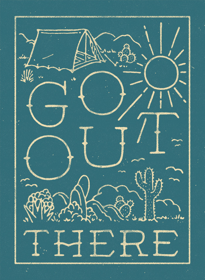 Go out there - Lettering by WEAREYAWN #inspiration #camping #travel