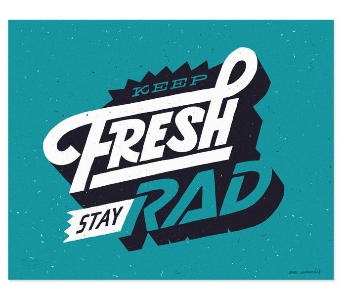 Keep Fresh Stay Rad By Erik Marinovich #poster #typography