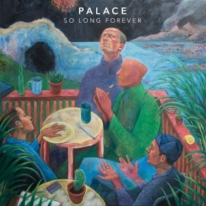 So Long Forever - Palace