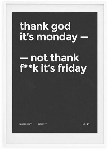 Thank god it's Monday print. #frame #white #print #black #grid #adaptable #monday #thank #poster #type #god #typography