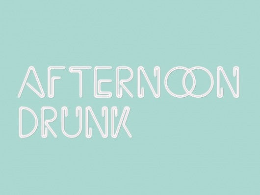 The Phraseology Project - Afternoon Drunk #design #melton #drew #afternoon #phraseology #drunk #typography