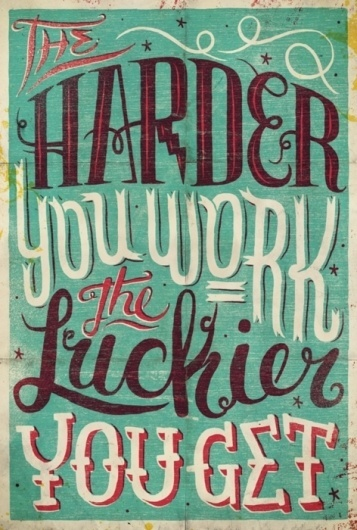 Typeverything.com - The harder you work, the... - Typeverything #drawn #hand #poster #typography