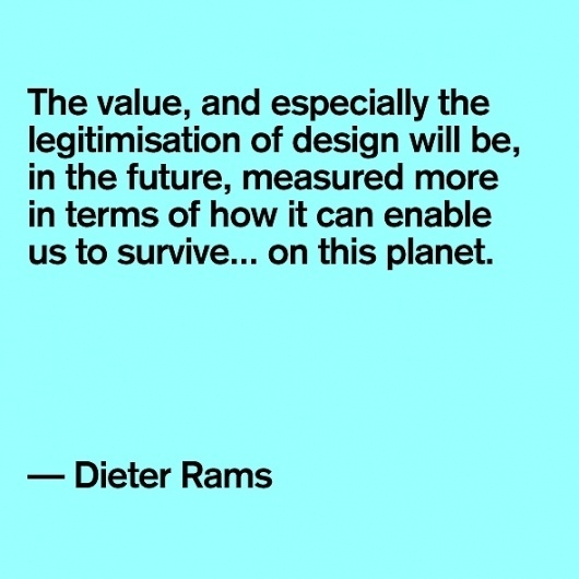 Quote: Dieter Rams | News and views #quote