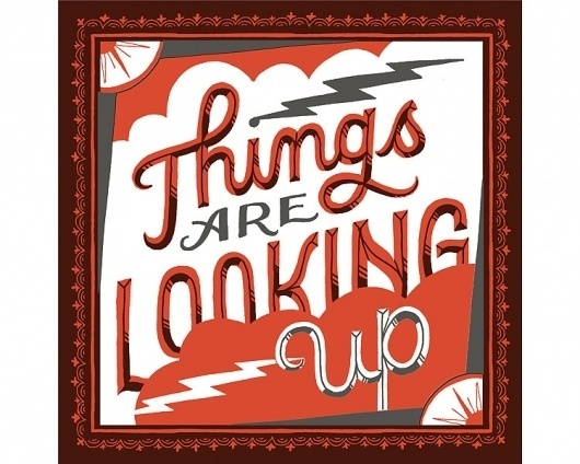 Things are Looking Up Mary Kate McDevitt • Hand Lettering and Illustration #drawn #hand #typography