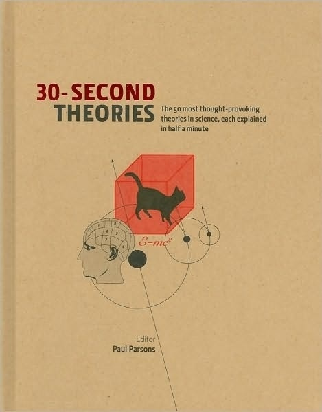 BARNES & NOBLE   30-Second Theories: The 50 Most Thought-Provoking Theories in Science, Each Explained in Half a Minute by Paul Parsons, Sterling   Ha #book