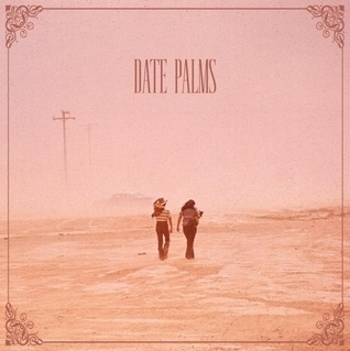 Date Palms: The Dusted Sessions   Album Reviews   Pitchfork #album #palms #date #cover #art #music