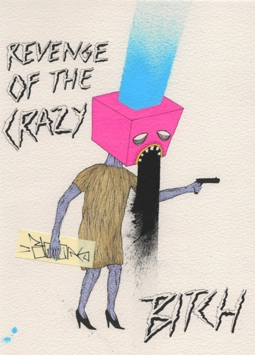 'Revenge Of The Crazy Bitch' Early 2011I was thinking of making this into a comic about a crazy bitch who has her revenge on all you mof #illustration