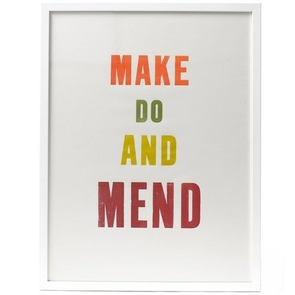 Make Do and Mend Print #quote #print #letterpress #colour #typography
