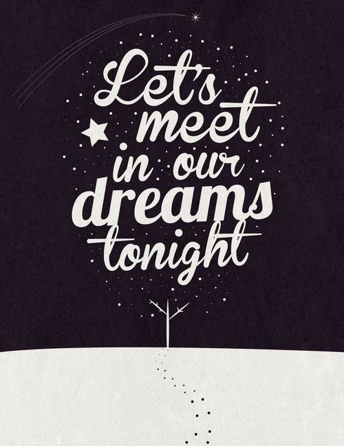 Let's meet in our dreams tonight #lettering #dream #typography