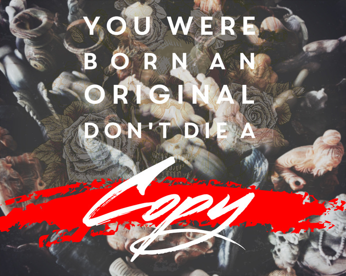 """""""You were born an original. Don't die a copy"""" #inspiration #design #quote #typography"""