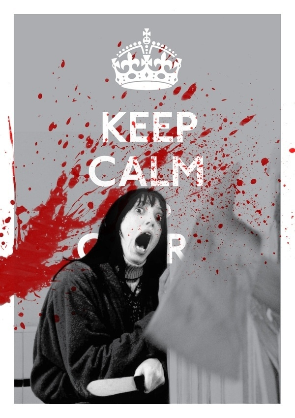 Keep Calm Bloody Hell on the Behance Network #keep #carry #and #horror #the #calm #on #up #shining #poster #film #mash
