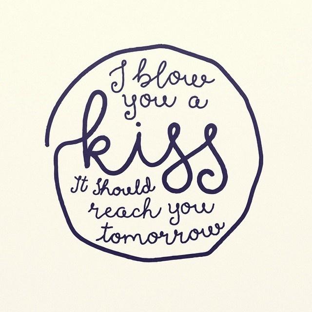 Blow you a kiss, it should reach you tomorrow. Elbow lyrics. #lettering