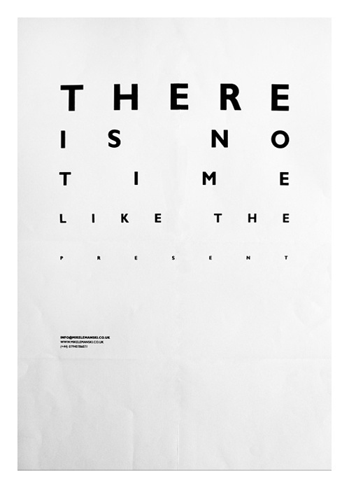 There is no time like ... #poster #typography