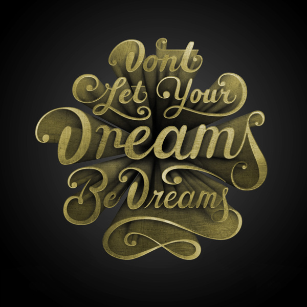 Dreams Be Dreams by Christopher Vinca #lettering #3d #typography