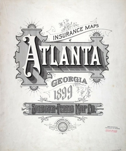 Sanborn Map Company title pages / Sanborn Insurance map - Georgia - ATLANTA 1899 #typography #lettering 50% 2355 × 2800 pixels The Typography of Sanb