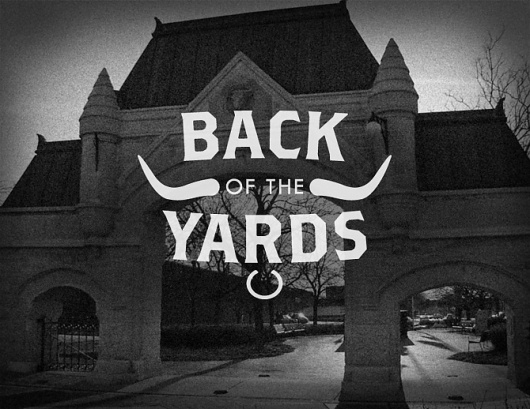 Back of the Yards - The Chicago Neighborhoods #typography