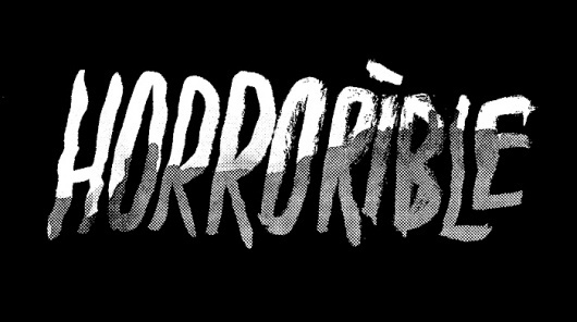 Horrorible #typography #horror #half #tone